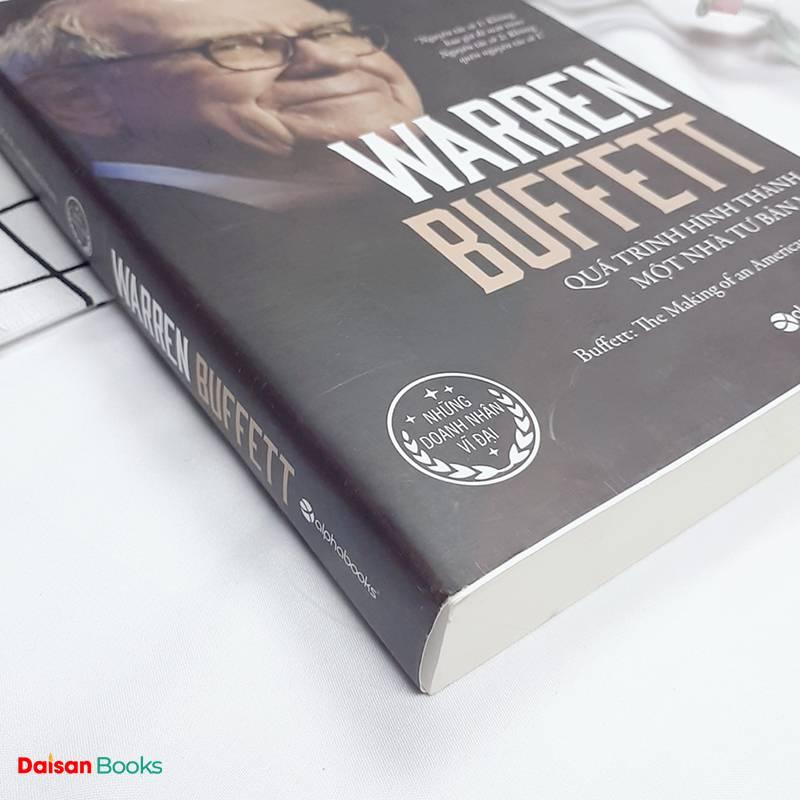 Warren Buffett - Quá Trình Hình Thành Một Nhà Tư Bản Mỹ (Tái Bản)